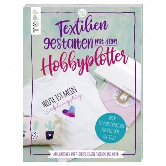 TOPP Textilien gestalten mit dem Hobbyplotter