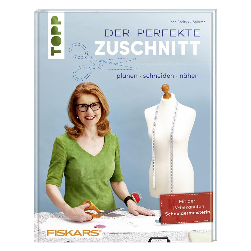 TOPP Der perfekte Zuschnitt - planen, schneiden, nähen