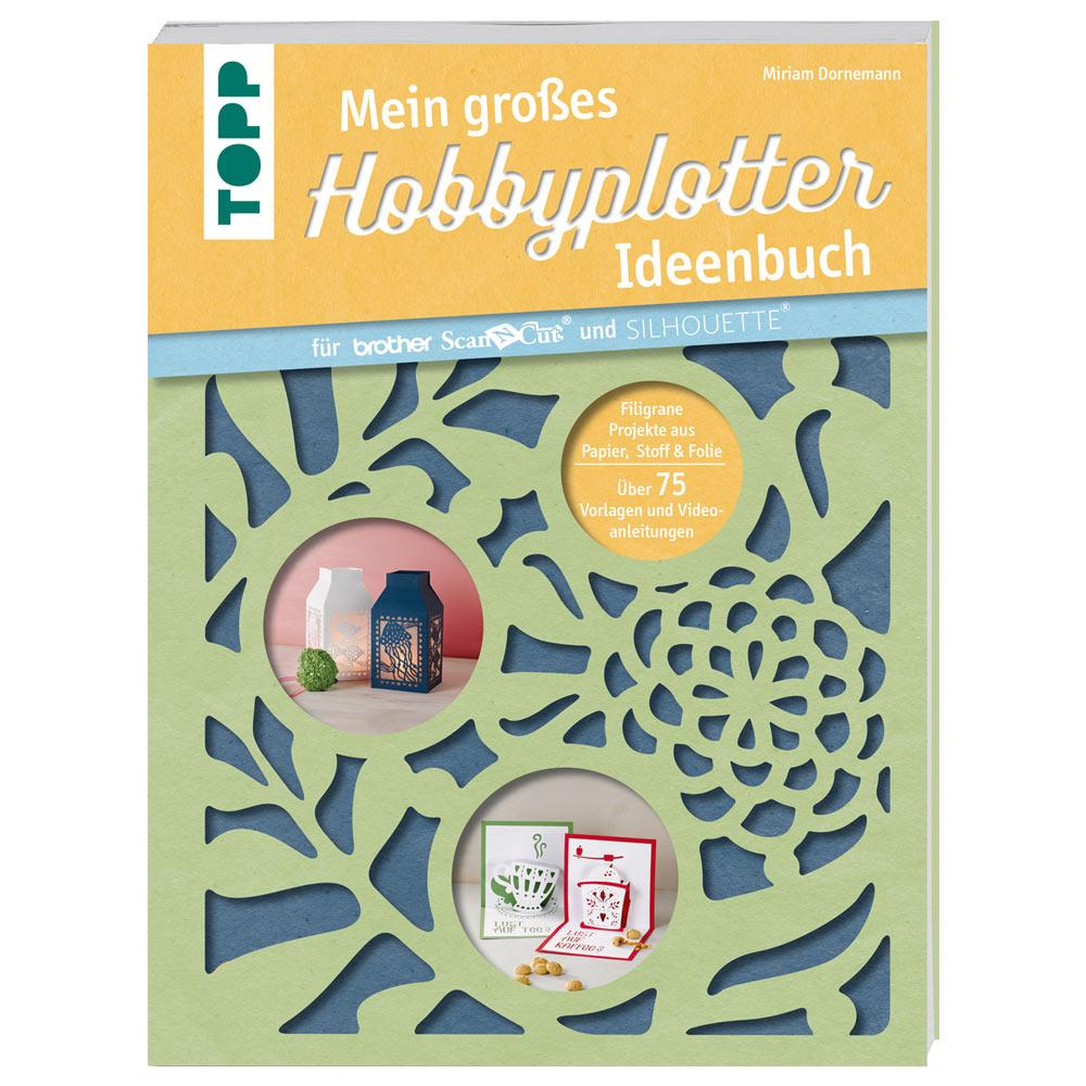 TOPP Mein großes Hobbyplotter-Ideenbuch