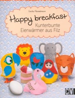 CHRISTOPHORUS VERLAG Happy breakfast - Kunterbunte Eierwärmer aus Filz