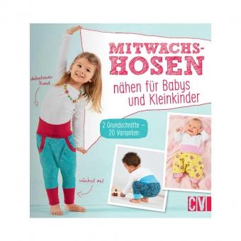 CHRISTOPHORUS VERLAG Mitwachshosen - Nähen für Babys und Kleinkinder
