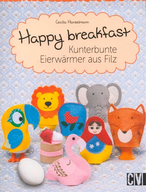 Happy breakfast - Kunterbunte Eierwärmer aus Filz