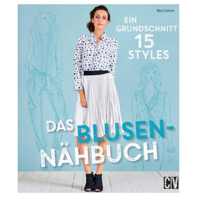 Das Blusen-Nähbuch - Ein Grundschnitt 15 Styles
