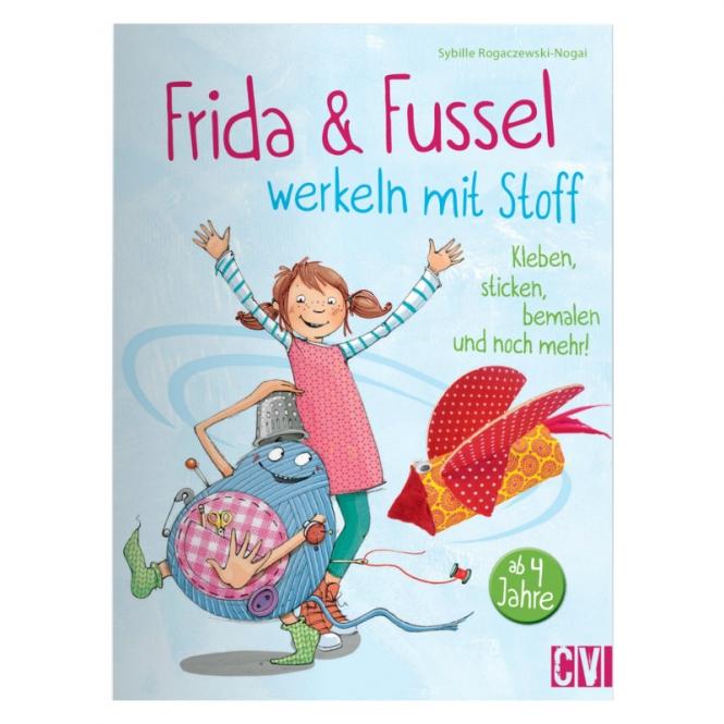 Frida und Fussel werkeln mit Stoff