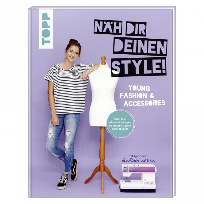 Näh dir deinen Style! Young Fashion & Accessoires