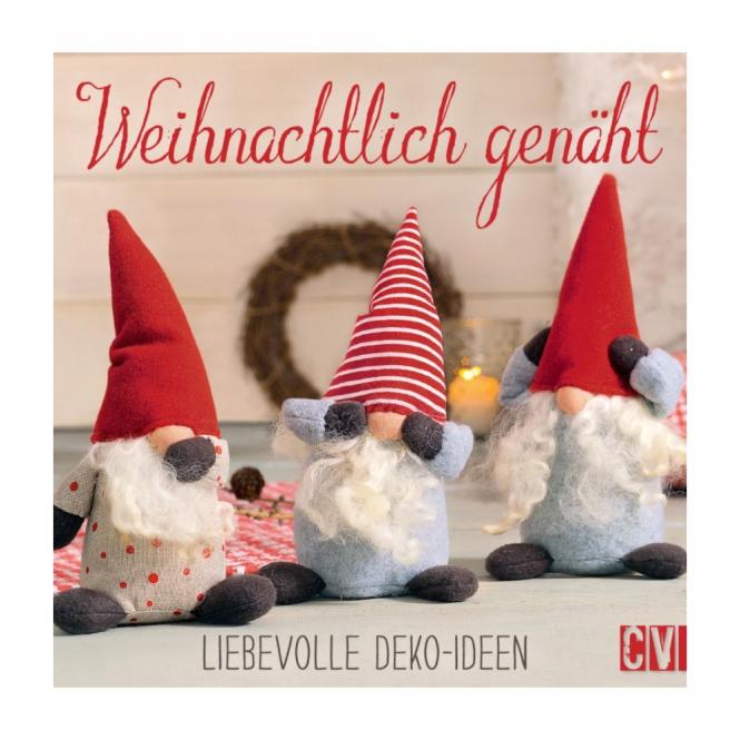 Weihnachtlich genäht - liebevolle Deko-Ideen