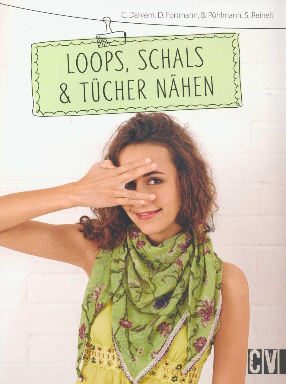CHRISTOPHORUS VERLAG Loops, Schals & Tücher nähen